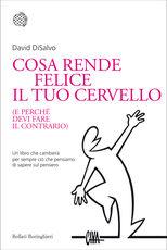 Libro Cosa rende felice il tuo cervello (e perché devi fare il contrario) David DiSalvo