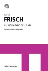 Foto Cover di Il linguaggio delle api, Libro di Karl von Frisch, edito da Bollati Boringhieri