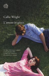 Libro L' amore in gioco Callie Wright