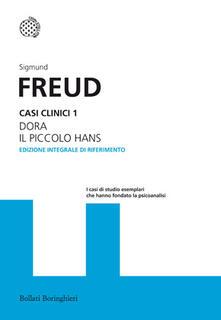 Casi clinici. Ediz. integrale. Vol. 1: DoraIl piccolo Hans. - Sigmund Freud - copertina