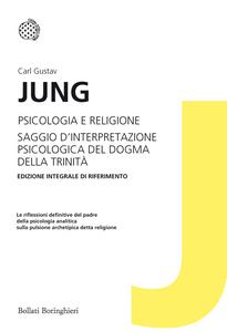 Libro Psicologia e religione-Saggio d'interpretazione psicologica del dogma della Trinità. Ediz. integrale Carl G. Jung