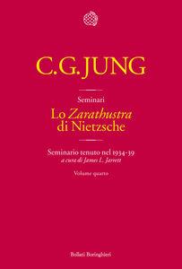 Foto Cover di Lo «Zarathustra» di Nietzsche. Seminario tenuto nel 1934-39. Vol. 4, Libro di Carl Gustav Jung, edito da Bollati Boringhieri