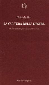Libro La cultura delle destre. Alla ricerca dell'egemonia culturale in Italia Gabriele Turi