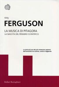 Libro La musica di Pitagora. La nascita del pensiero scientifico Kitty Ferguson