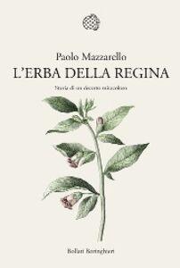 Libro L' erba della regina. Storia di un decotto miracoloso Paolo Mazzarello