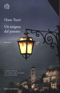 Foto Cover di Un enigma dal passato, Libro di Hans Tuzzi, edito da Bollati Boringhieri