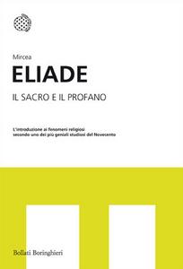 Libro Il sacro e il profano Mircea Eliade