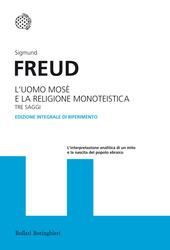 L' uomo Mosè e la religione monoteistica. Tre saggi. Ediz. integrale