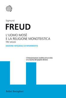 L uomo Mosè e la religione monoteistica. Tre saggi. Ediz. integrale.pdf