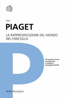 La rappresentazione del mondo nel fanciullo - Jean Piaget - copertina