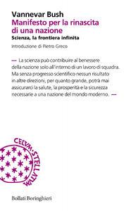 Foto Cover di Manifesto per la rinascita di una nazione. Scienza, la frontiera infinita, Libro di Vannevar Bush, edito da Bollati Boringhieri