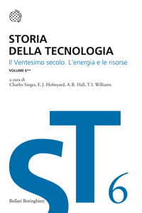 Libro Storia della tecnologia. Vol. 6\2: Il ventesimo secolo. L'energia e le risorse.