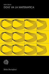 Libro Dove va la matematica Keith Devlin