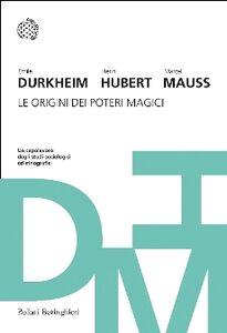 Libro Le origini dei poteri magici Émile Durkheim , Henri Hubert , Marcel Mauss