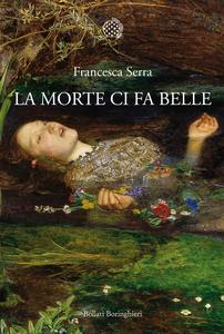 Libro La morte ci fa belle Francesca Serra