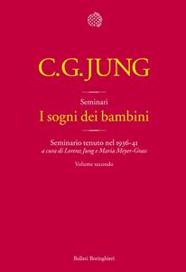 Libro I sogni dei bambini. Seminario tenuto nel 1936-41. Vol. 2 Carl Gustav Jung