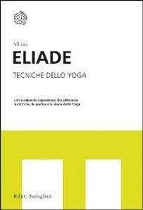 Libro Tecniche dello yoga Mircea Eliade