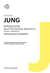 Introduzione alla psicologia analitica. Cinque conferenze. Ediz. integrale