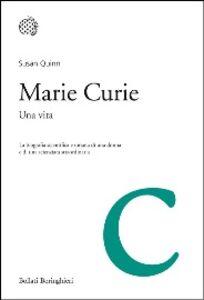 Foto Cover di Marie Curie. Una vita, Libro di Susan Quinn, edito da Bollati Boringhieri