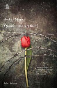 Libro Quando tutto sarà finito Audrey Magee
