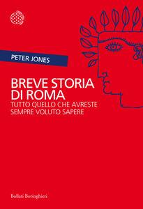 Libro Breve storia di Roma. Tutto quello che avreste sempre voluto sapere Peter Jones