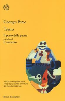 Teatro: Il posto delle patate preceduto da L'aumento - Georges Perec - copertina