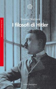 Foto Cover di I filosofi di Hitler, Libro di Yvonne Sherratt, edito da Bollati Boringhieri