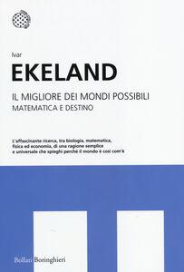 Libro Il migliore dei mondi possibili. Matematica e destino Ivar Ekeland