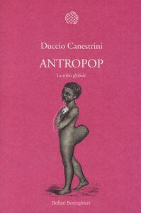 Libro Antropop. La tribù globale Duccio Canestrini