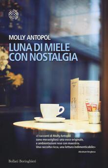 Luna di miele con nostalgia - Molly Antopol - copertina