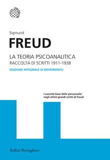 La teoria psicoanalitica. Raccolta di scritti 1911-1938. Ediz. integrale - Sigmund Freud - copertina