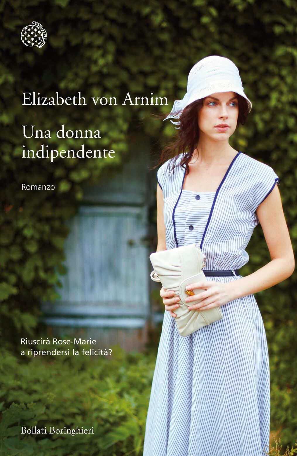 Una donna indipendente elizabeth arnim libro bollati boringhieri varianti ibs - Il giardino di elizabeth ...