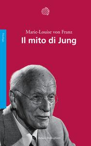 Foto Cover di Il mito di Jung, Libro di Marie-Louise von Franz, edito da Bollati Boringhieri