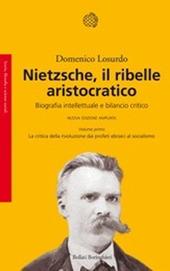 Nietzsche, il ribelle aristocratico. Biografia intellettuale e bilancio critico: La critica della rivoluzione dai profeti ebraici al socialismo-La reazione...