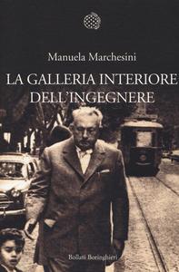 Libro La galleria interiore dell'ingegnere Manuela Marchesini