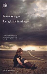 Libro La figlia del fuorilegge Maria Venegas