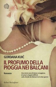 Foto Cover di Il profumo della pioggia nei Balcani, Libro di Gordana Kui?, edito da Bollati Boringhieri