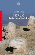 Libro 1177 a. C. Il collasso della civiltà Eric H. Cline