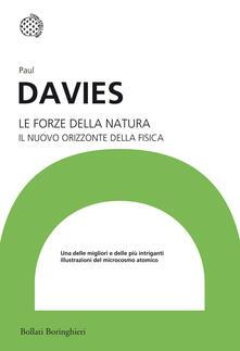 Le forze della natura. Il nuovo orizzonte della fisica - Paul Davies - copertina