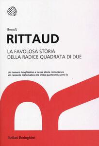 Foto Cover di La favolosa storia della radice quadrata di due, Libro di Benoît Rittaud, edito da Bollati Boringhieri
