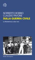 Libro Sulla guerra civile. La Resistenza a due voci Norberto Bobbio Claudio Pavone