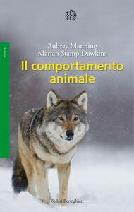 Foto Cover di Il comportamento animale, Libro di Aubrey Manning,Marian S. Dawkins, edito da Bollati Boringhieri