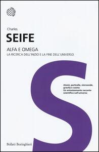 Foto Cover di Alfa e Omega. La ricerca dell'inizio e la fine dell'universo, Libro di Charles Seife, edito da Bollati Boringhieri