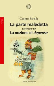 Libro La parte maledetta-La nozione di dépense Georges Bataille