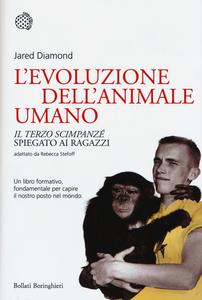 Libro L' evoluzione dell'animale umano. «Il terzo scimpanzé» spiegato ai ragazzi Jared Diamond