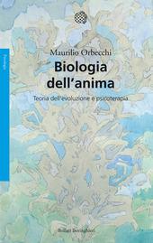Biologia dell'anima. Teoria dell'evoluzione e psicoterapia