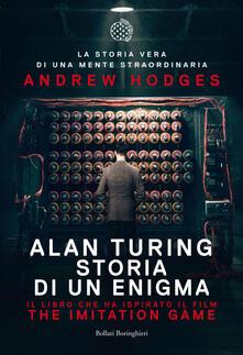 Alan Turing. Storia di un enigma - Andrew Hodges - copertina