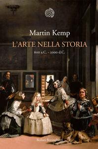 Libro L' arte nella storia. 600 a. C. - 2000 d. C. Martin Kemp