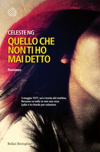 Foto Cover di Quello che non ti ho mai detto, Libro di Celeste Ng, edito da Bollati Boringhieri
