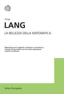Libro La bellezza della matematica Serge Lang